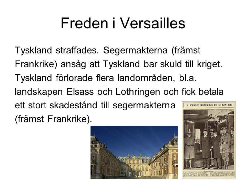 Freden i Versailles Tyskland straffades. Segermakterna (främst