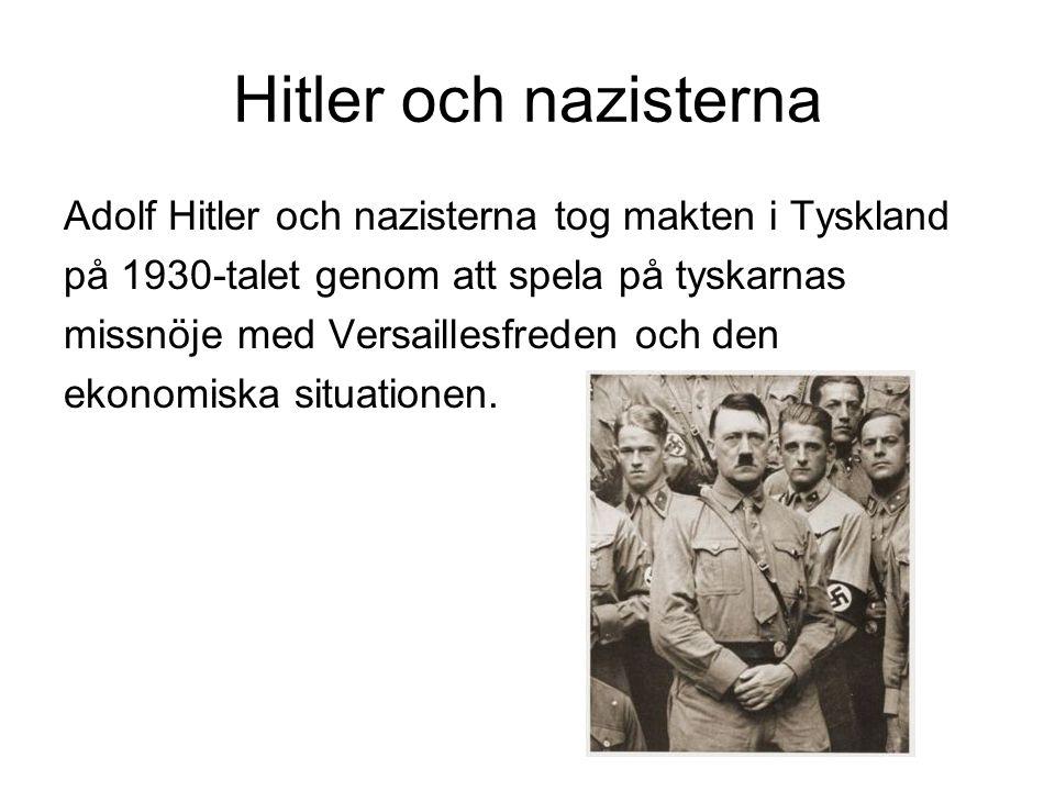 Hitler och nazisterna Adolf Hitler och nazisterna tog makten i Tyskland. på 1930-talet genom att spela på tyskarnas.