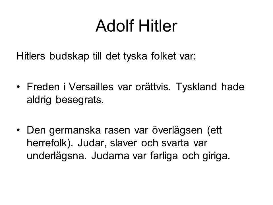 Adolf Hitler Hitlers budskap till det tyska folket var: