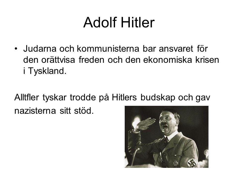 Adolf Hitler Judarna och kommunisterna bar ansvaret för den orättvisa freden och den ekonomiska krisen i Tyskland.