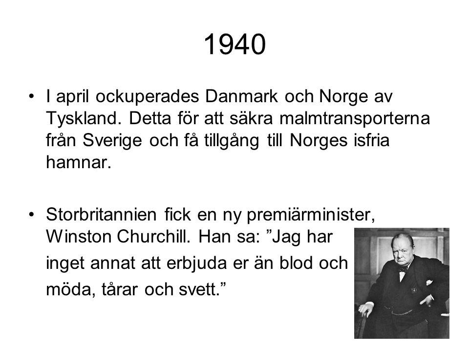 1940 I april ockuperades Danmark och Norge av Tyskland. Detta för att säkra malmtransporterna från Sverige och få tillgång till Norges isfria hamnar.
