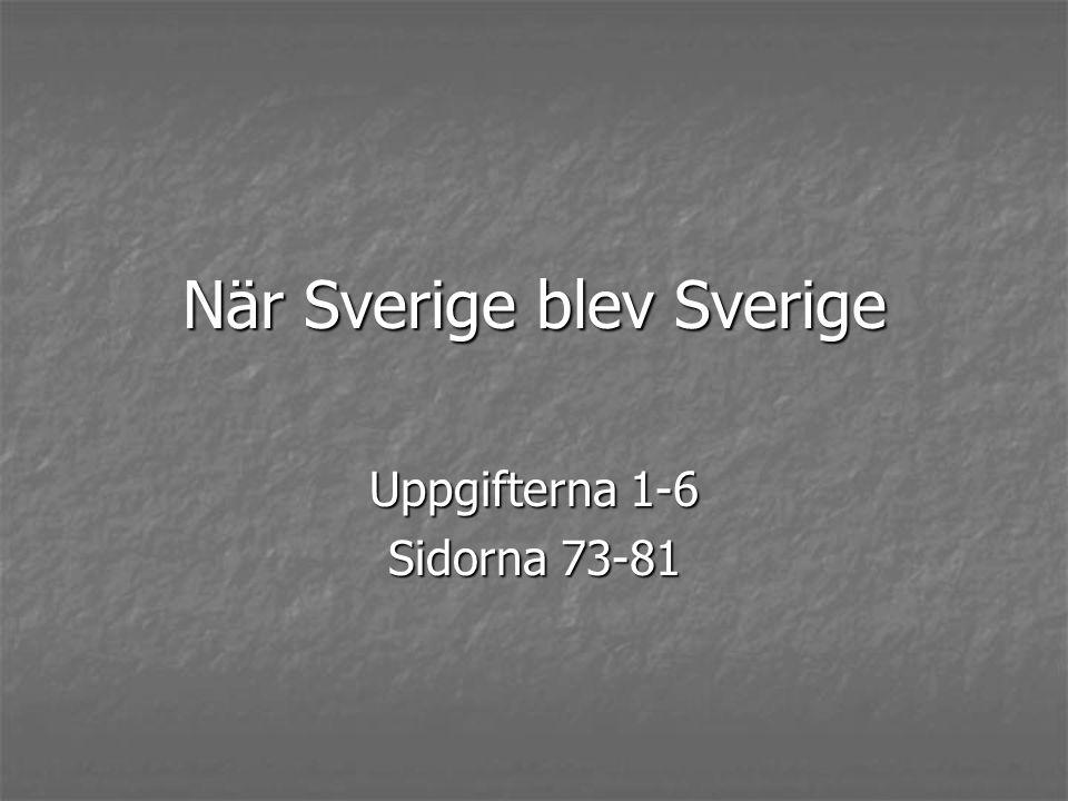 När Sverige blev Sverige