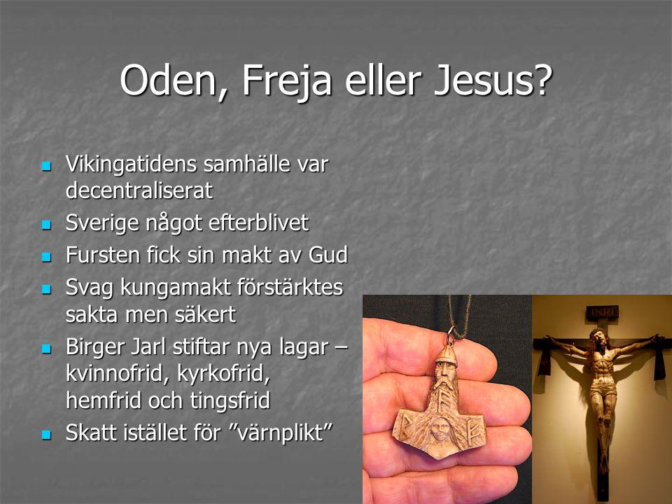 Oden, Freja eller Jesus Vikingatidens samhälle var decentraliserat