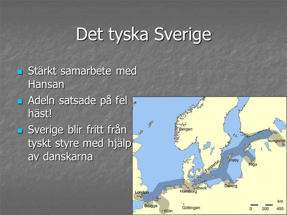 Det tyska Sverige Stärkt samarbete med Hansan