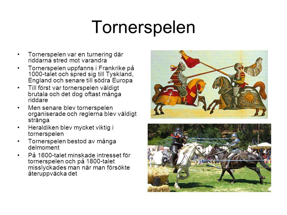 Tornerspelen Tornerspelen var en turnering där riddarna stred mot varandra.