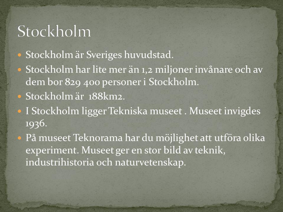 Stockholm Stockholm är Sveriges huvudstad.