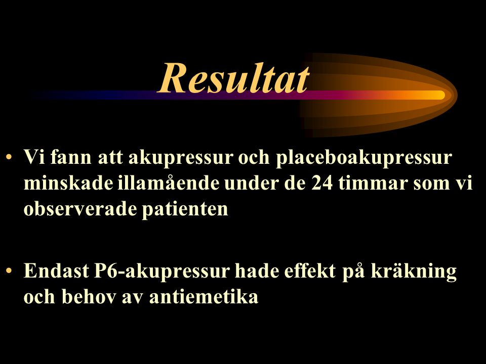 Resultat Vi fann att akupressur och placeboakupressur minskade illamående under de 24 timmar som vi observerade patienten.