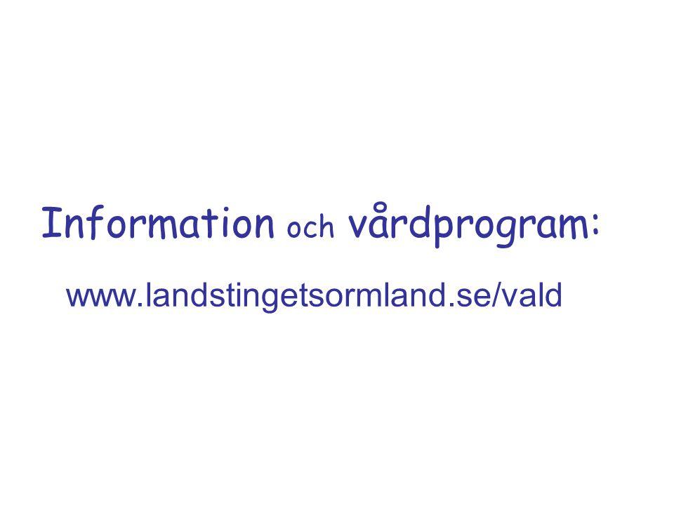 Information och vårdprogram: www.landstingetsormland.se/vald