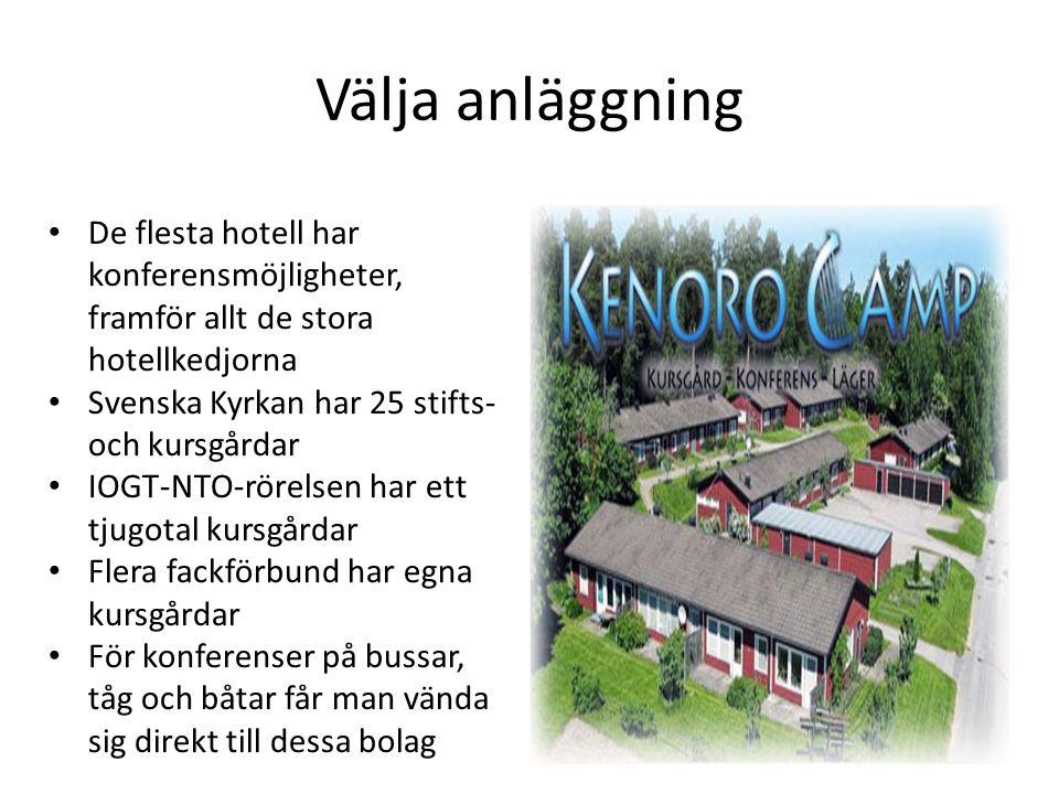 Välja anläggning De flesta hotell har konferensmöjligheter, framför allt de stora hotellkedjorna. Svenska Kyrkan har 25 stifts- och kursgårdar.