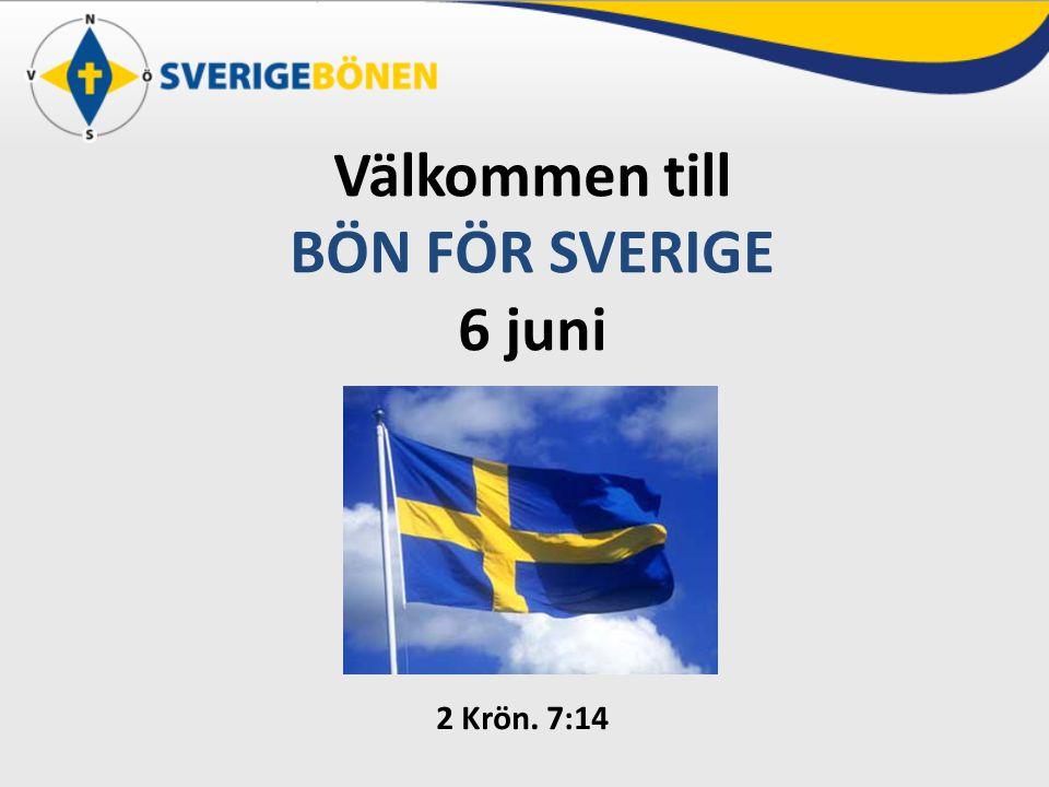 Välkommen till BÖN FÖR SVERIGE 6 juni