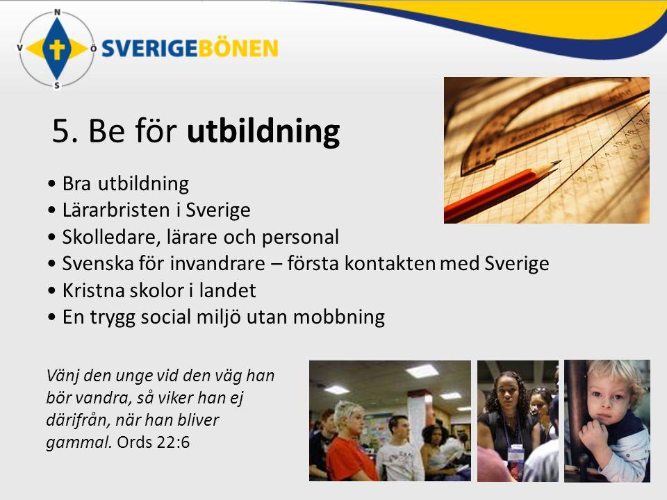 5. Be för utbildning Bra utbildning Lärarbristen i Sverige