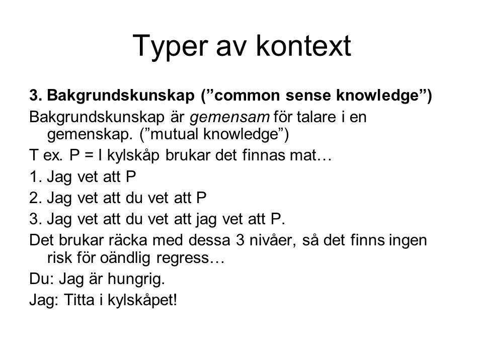 Typer av kontext 3. Bakgrundskunskap ( common sense knowledge )