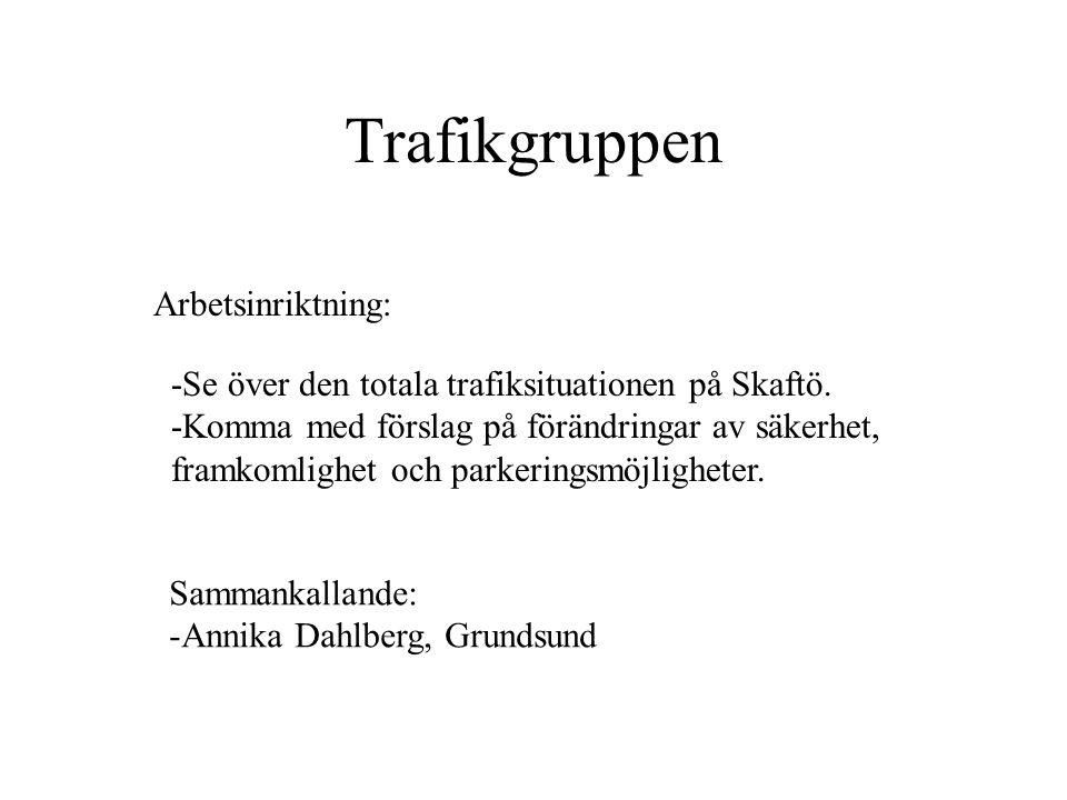 Trafikgruppen Arbetsinriktning:
