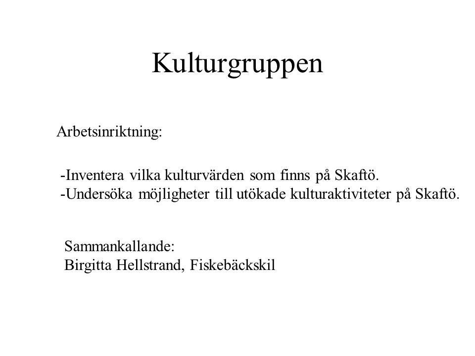 Kulturgruppen Arbetsinriktning: