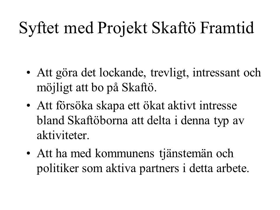 Syftet med Projekt Skaftö Framtid