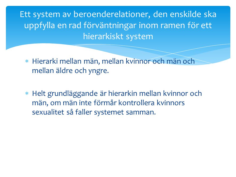 Ett system av beroenderelationer, den enskilde ska uppfylla en rad förväntningar inom ramen för ett hierarkiskt system