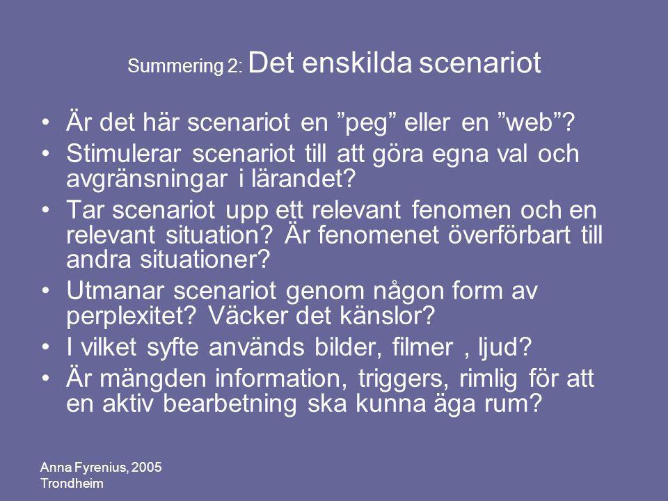 Summering 2: Det enskilda scenariot