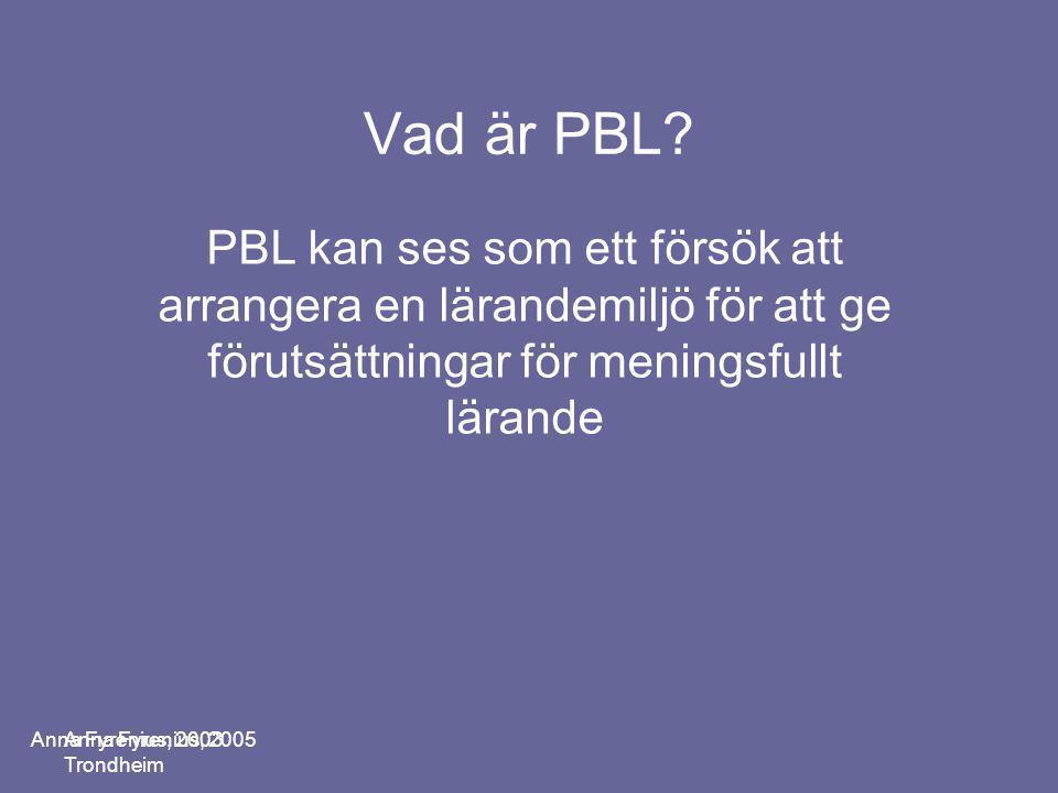 Vad är PBL PBL kan ses som ett försök att arrangera en lärandemiljö för att ge förutsättningar för meningsfullt lärande.