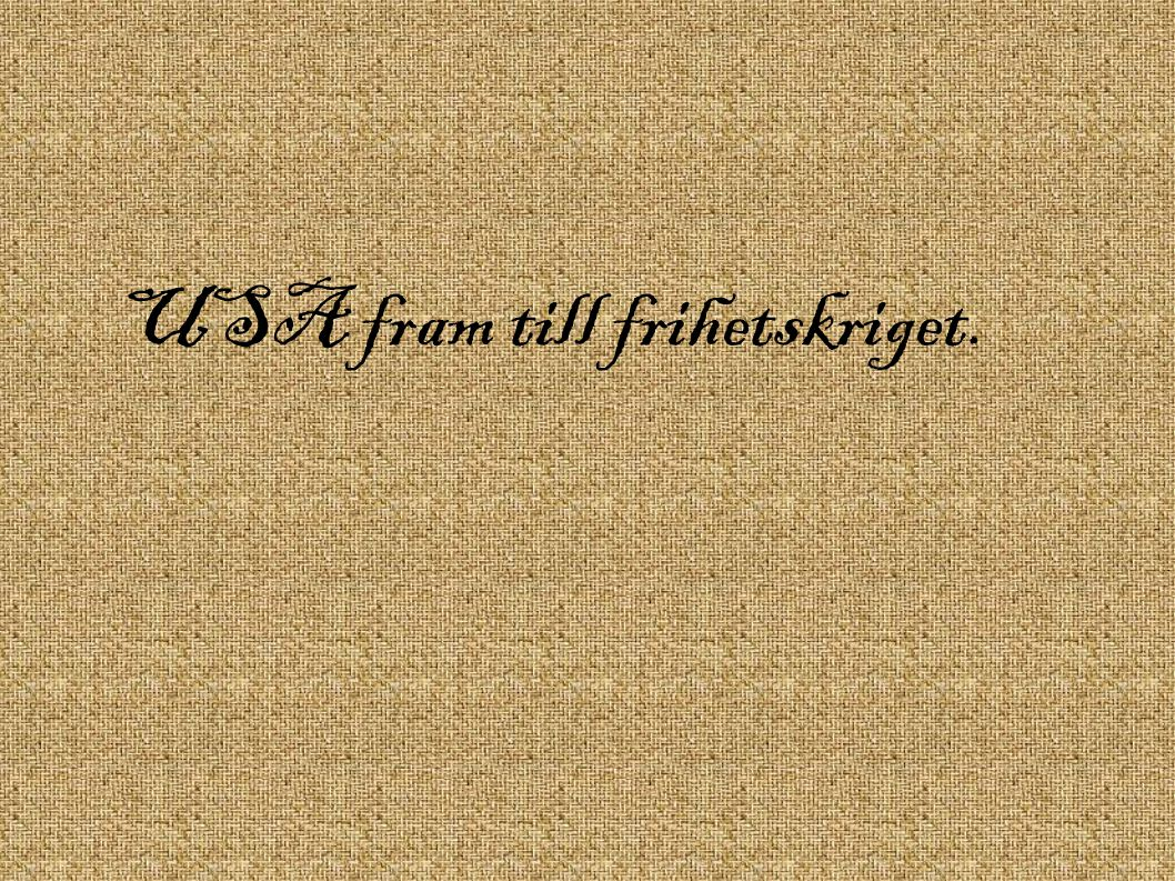 USA fram till frihetskriget.