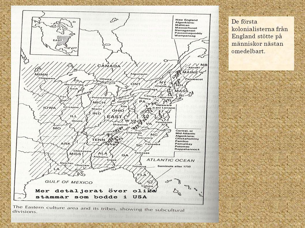 De första kolonialisterna från England stötte på människor nästan omedelbart.