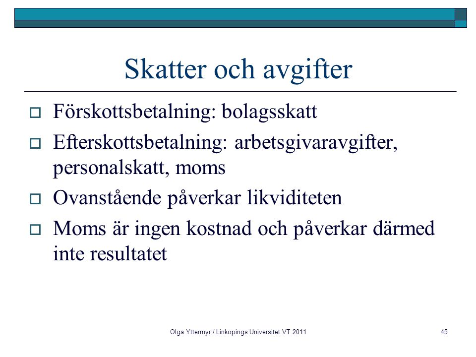 Olga Yttermyr / Linköpings Universitet VT 2011