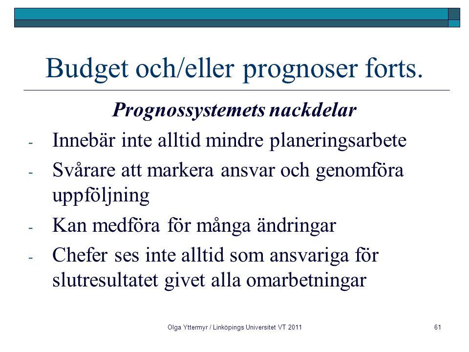 Budget och/eller prognoser forts.