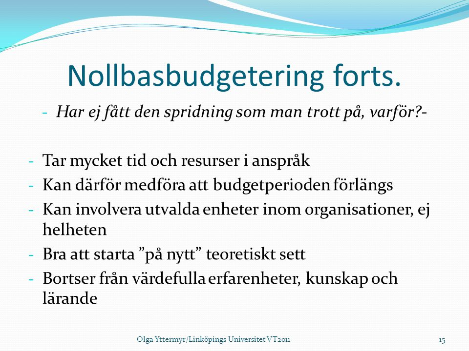 Nollbasbudgetering forts.