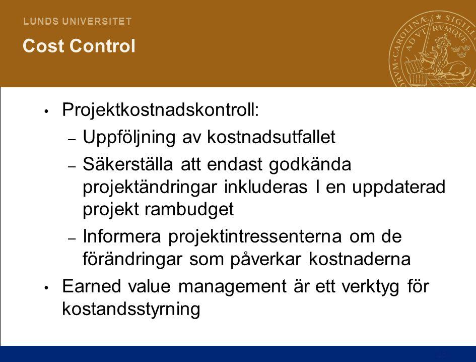 Cost Control Projektkostnadskontroll: Uppföljning av kostnadsutfallet.