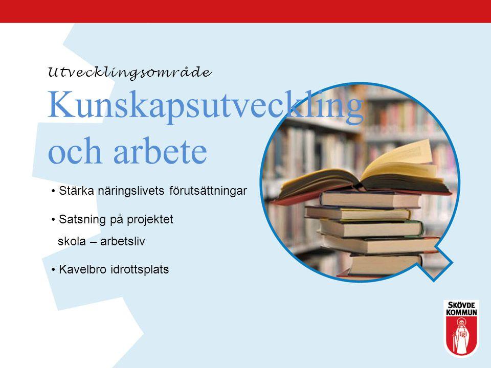 Kunskapsutveckling och arbete Utvecklingsområde