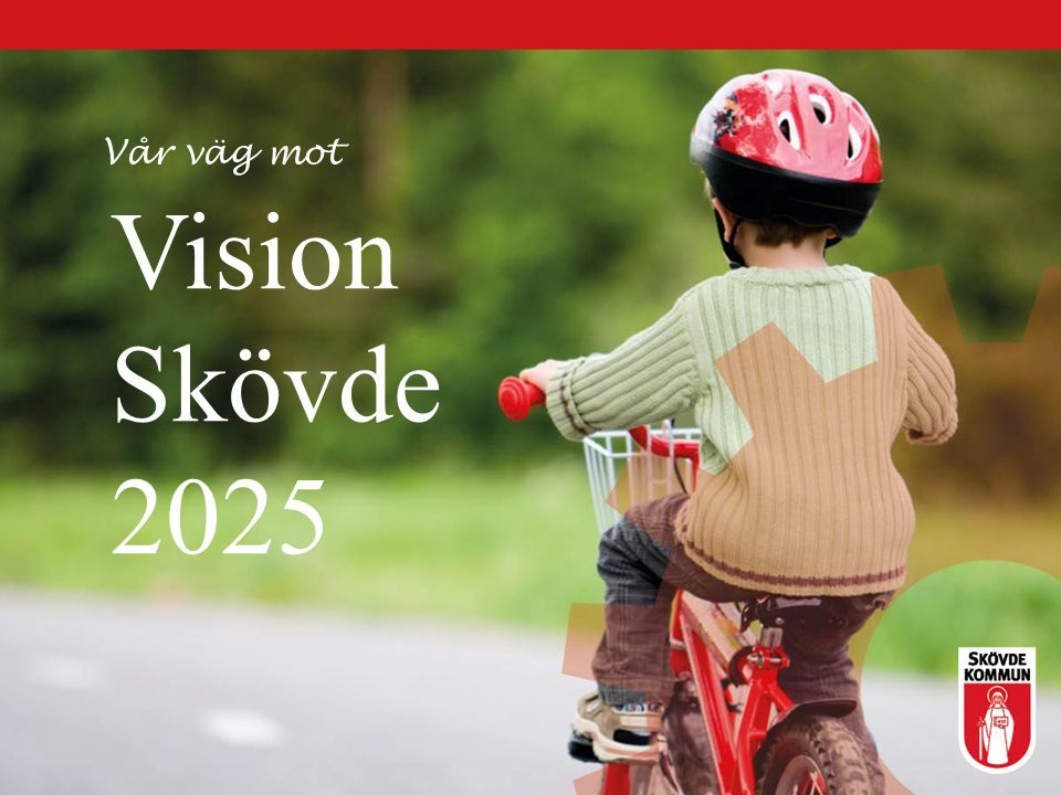Vår väg mot Vision Skövde 2025