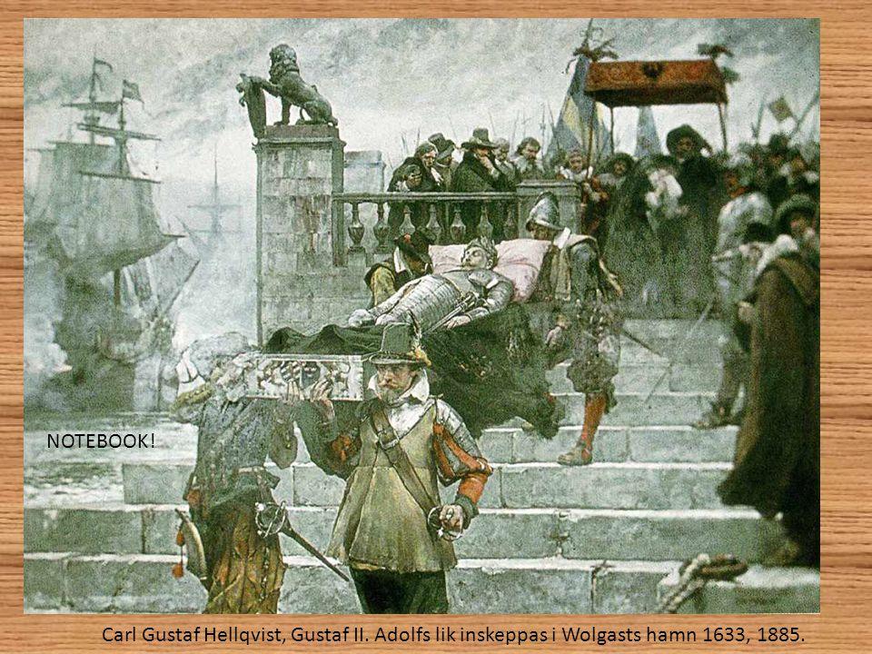 NOTEBOOK! Carl Gustaf Hellqvist, Gustaf II. Adolfs lik inskeppas i Wolgasts hamn 1633, 1885.
