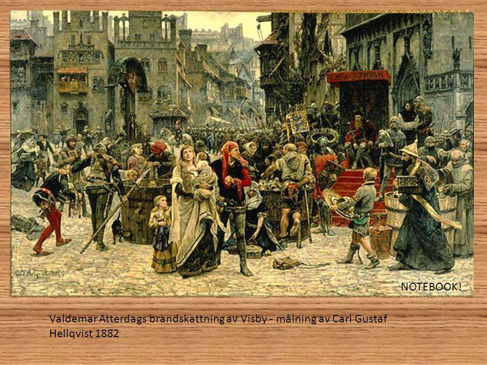 NOTEBOOK! Valdemar Atterdags brandskattning av Visby - målning av Carl Gustaf Hellqvist 1882