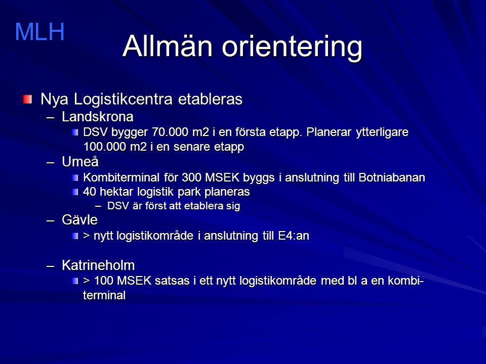 Allmän orientering MLH Nya Logistikcentra etableras Landskrona Umeå