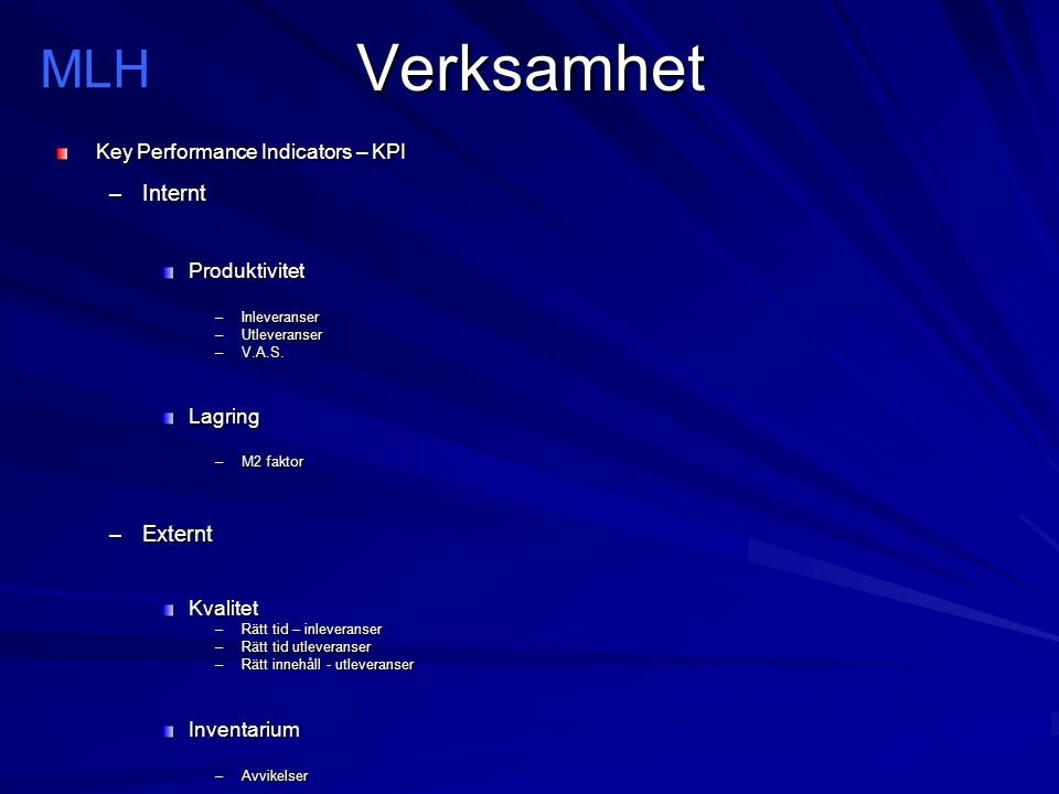 Verksamhet MLH Internt Externt Key Performance Indicators – KPI