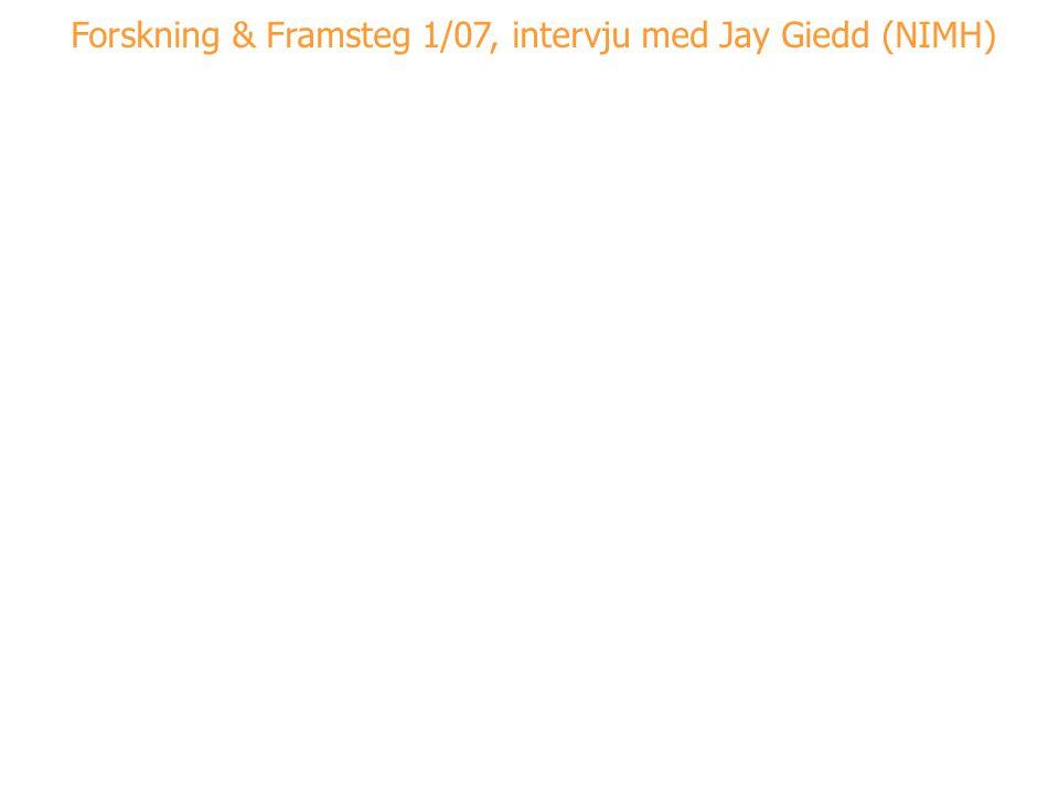 Forskning & Framsteg 1/07, intervju med Jay Giedd (NIMH)