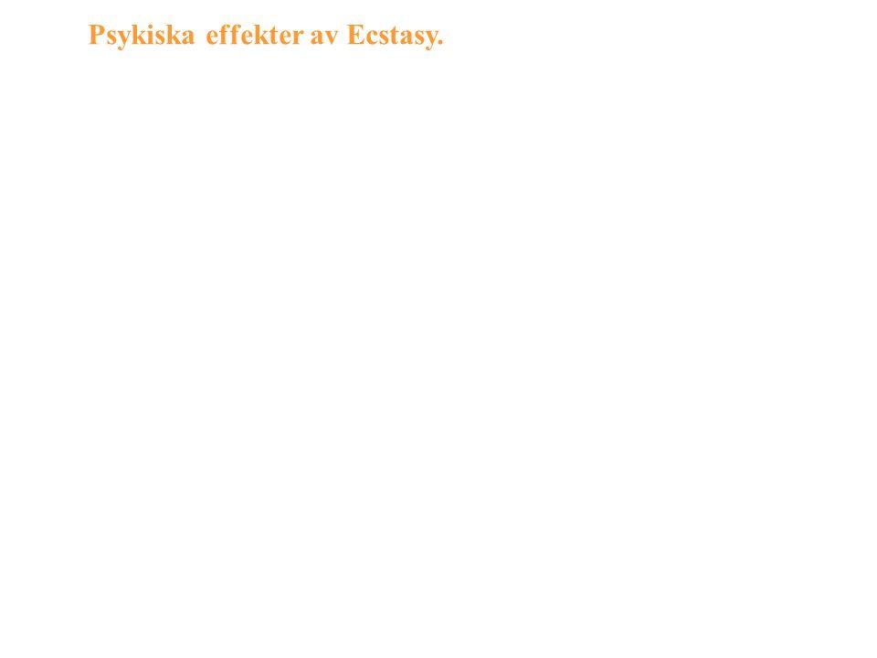 Psykiska effekter av Ecstasy.