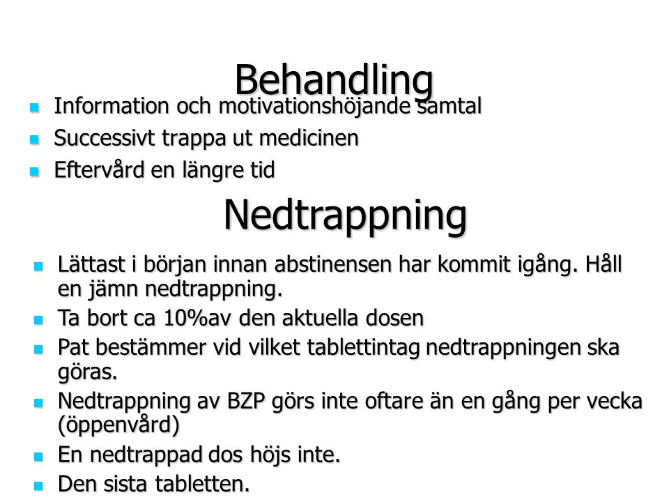 Behandling Nedtrappning Information och motivationshöjande samtal