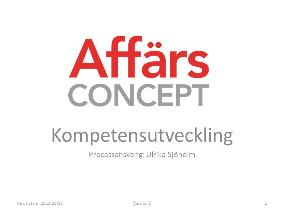 Kompetensutveckling Processansvarig: Ulrika Sjöholm