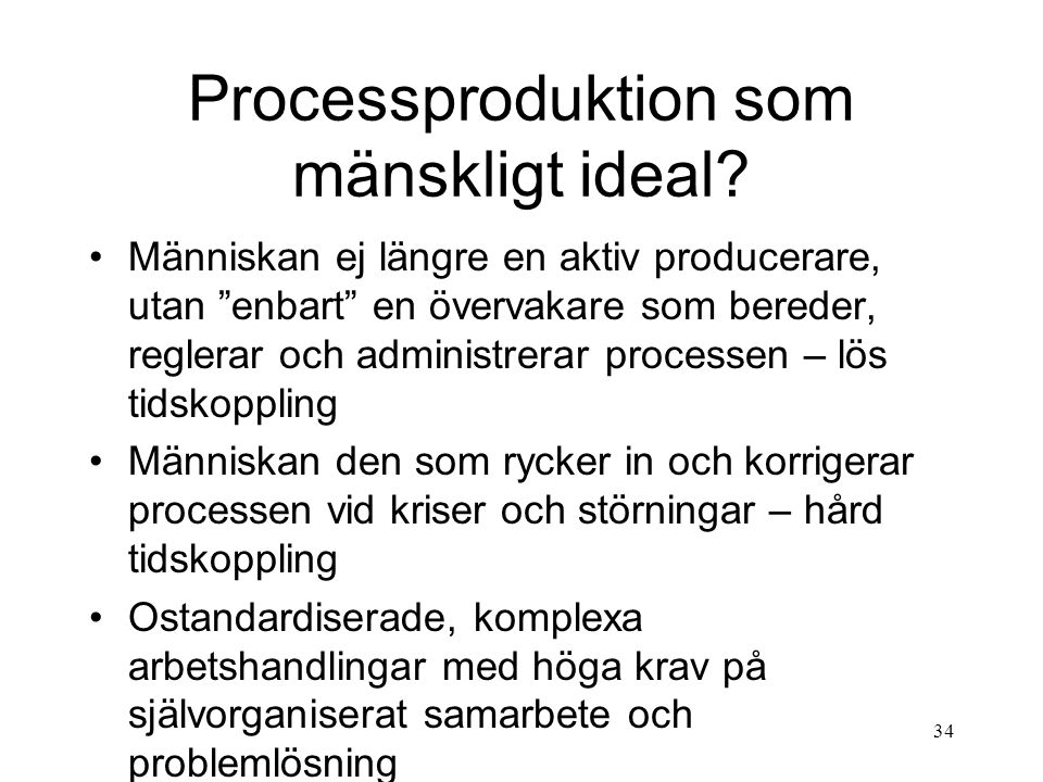 Processproduktion som mänskligt ideal