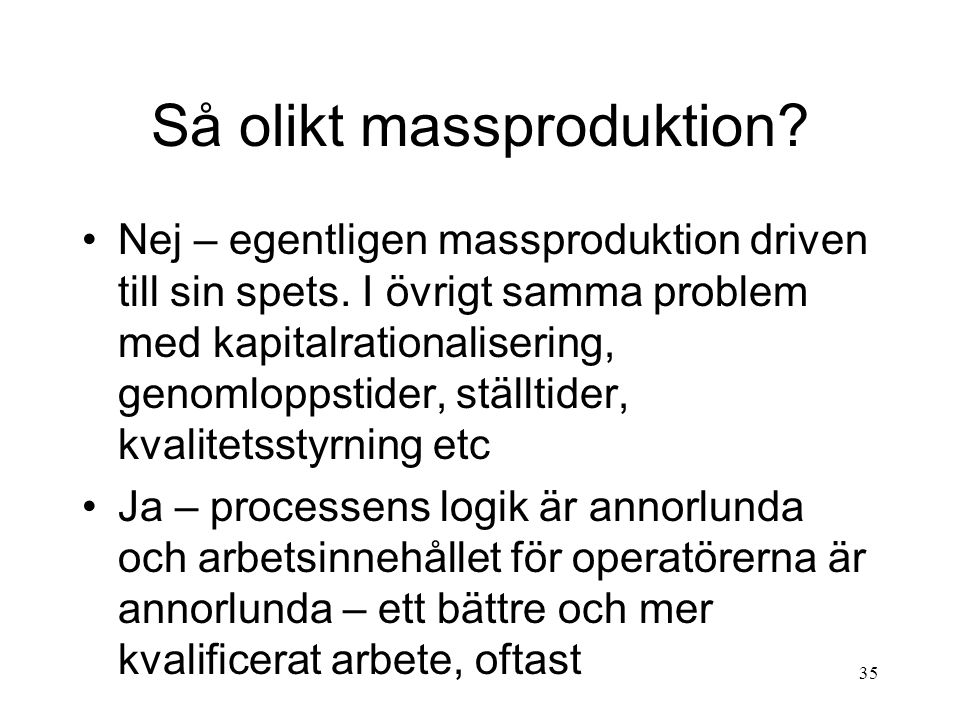 Så olikt massproduktion