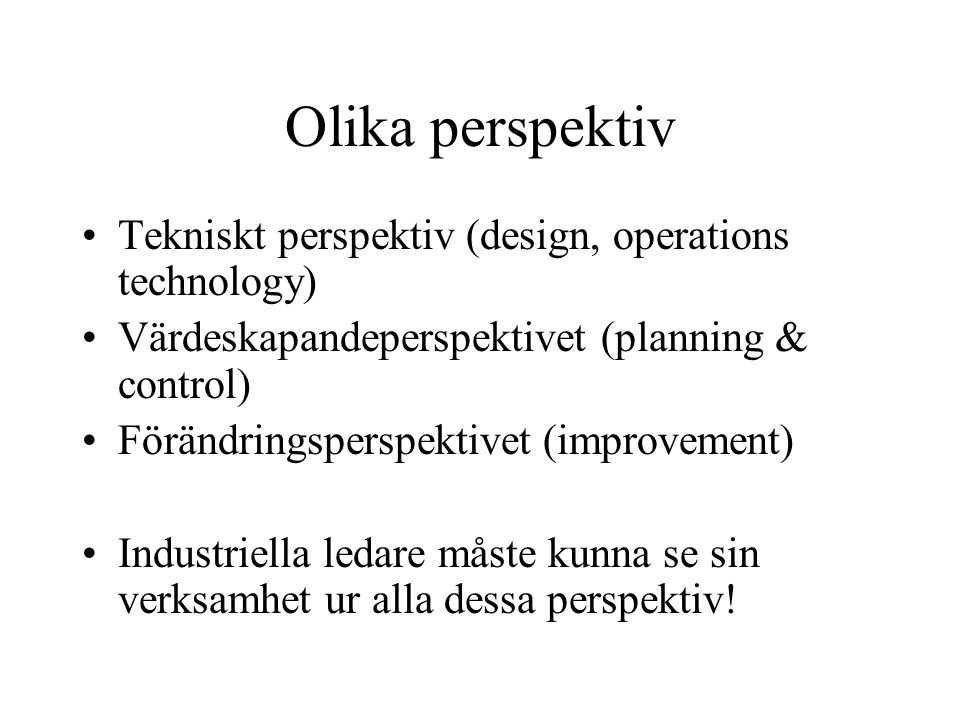 Olika perspektiv Tekniskt perspektiv (design, operations technology)
