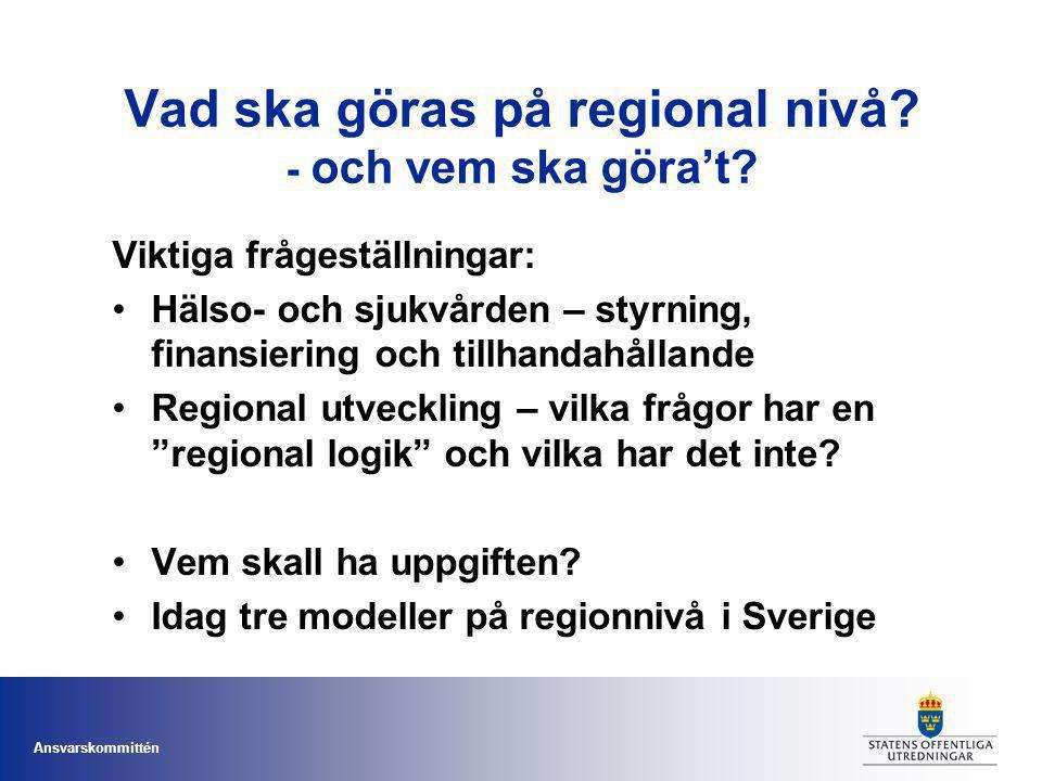 Vad ska göras på regional nivå - och vem ska göra't