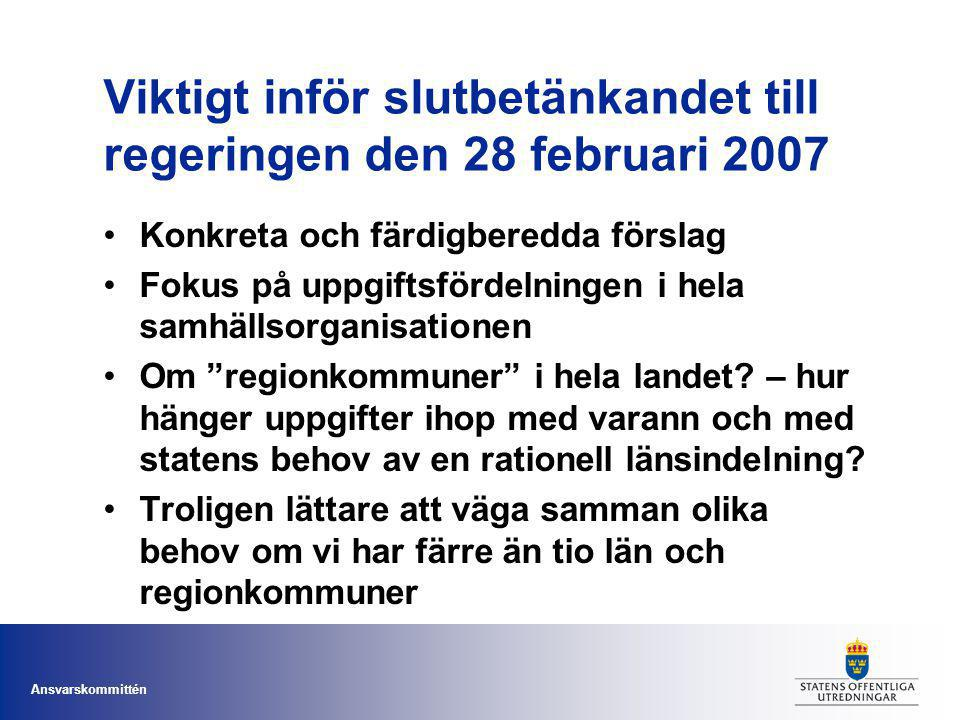 Viktigt inför slutbetänkandet till regeringen den 28 februari 2007