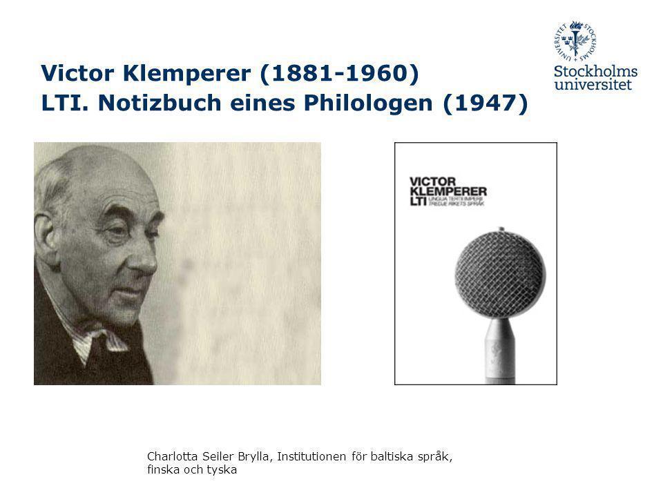 Victor Klemperer (1881-1960) LTI. Notizbuch eines Philologen (1947)