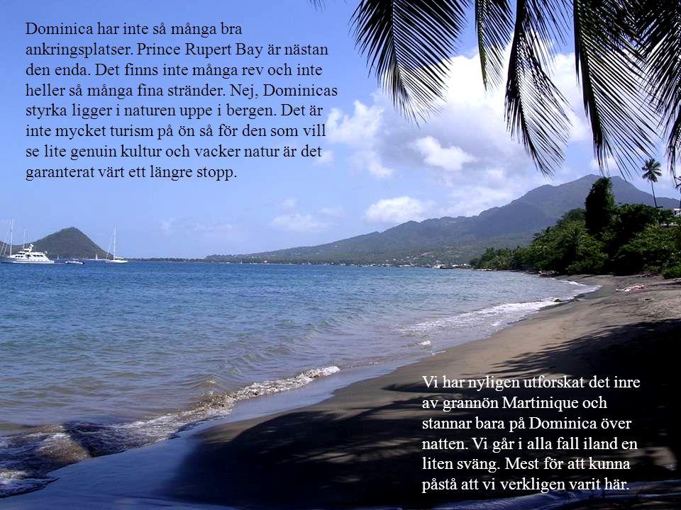 Dominica har inte så många bra ankringsplatser