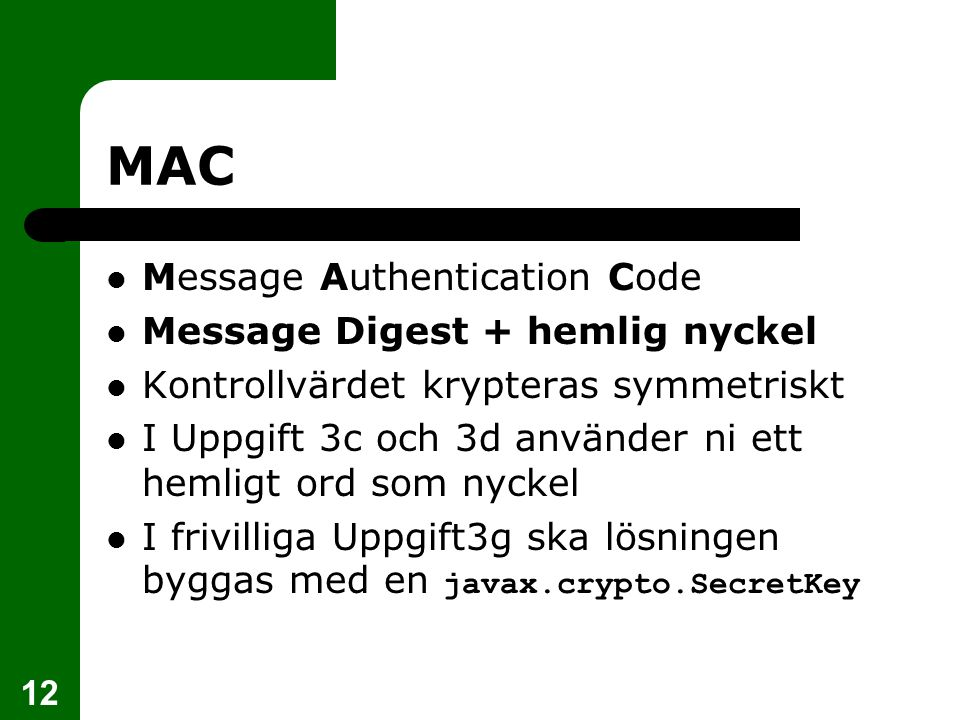 MAC Message Authentication Code Message Digest + hemlig nyckel