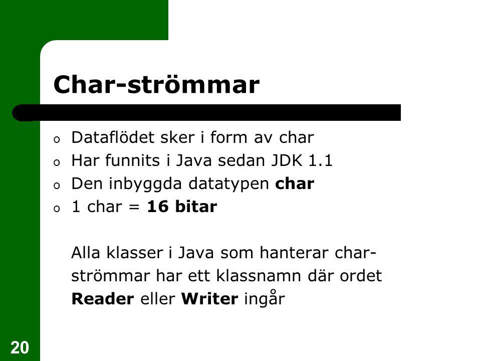Char-strömmar Dataflödet sker i form av char