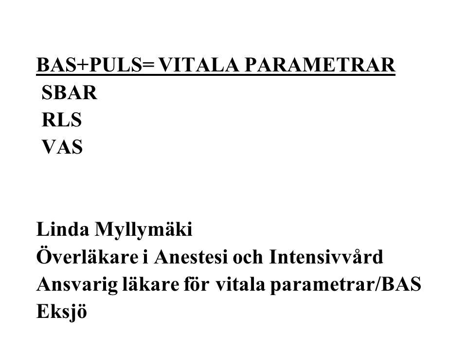 BAS+PULS= VITALA PARAMETRAR