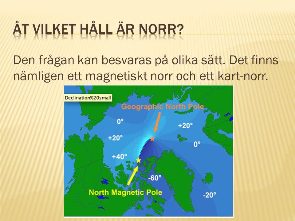 Åt vilket håll är norr. Den frågan kan besvaras på olika sätt.