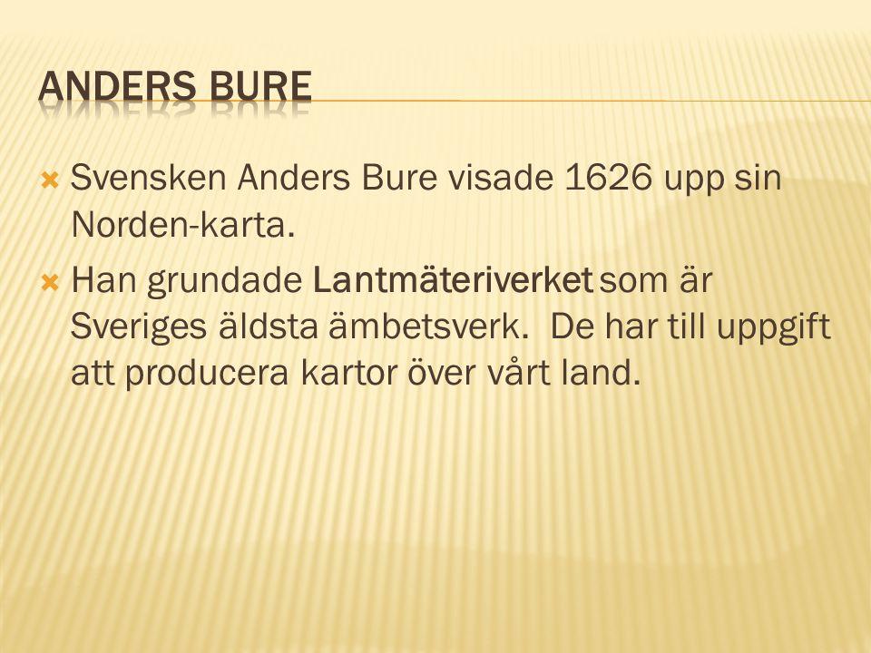 Anders Bure Svensken Anders Bure visade 1626 upp sin Norden-karta.